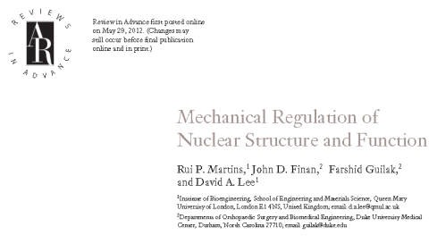 Annual Reviews Biomedical Engineering 14: Mechanical Regulation of Nuclear Structure and Function.